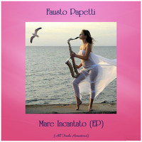 Fausto Papetti - Mare Incantato (EP) (All Tracks Remastered)