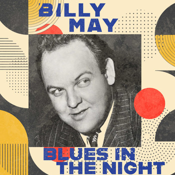 Billy May - Blues in the Night