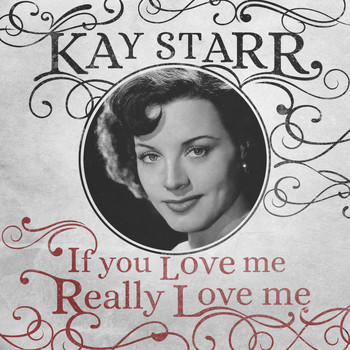 Kay Starr - If You Love Me Really Love Me