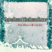 Alfred Deller & The Deller Consort - The Holly & the Ivy