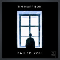 Tim Morrison - Failed You