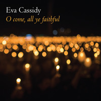 Eva Cassidy - O Come, All Ye Faithful