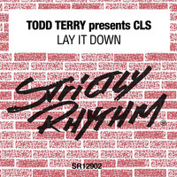 CLS - Todd Terry Presents CLS: Lay It Down