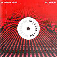 Robbie Rivera - In The Air EP