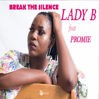 Lady B - Break The Silence (feat. Promie)