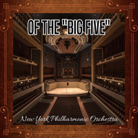 "New York Philharmonic Orchestra - Of the ""Big Five"""