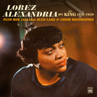Lorez Alexandria - Lorez Alexandria on King 1957-1959 - Plus Her 1954-1956 Blue Lake & Chess Recordings