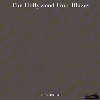 The Hollywood Four Blazes - Let's Boogie
