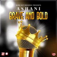 Ashani - Brave and Bold