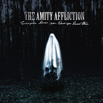The Amity Affliction - Everyone Loves You... Once You Leave Them (Explicit)