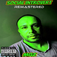 MQZ - Social Introvert ( Remastered ) (Explicit)