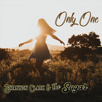 Shannon Clark & the Sugar - Only One