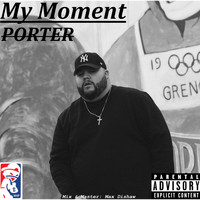 Porter - My Moment (Explicit)