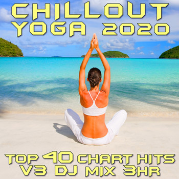 Goa Doc - Chill Out Yoga 2020 Top 40 Chart Hits, Vol. 3