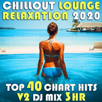 GoaDoc - Chill Out Lounge Relaxation 2020 Top 40 Chart Hits, Vol. 2