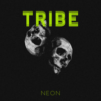 Neon - Tribe