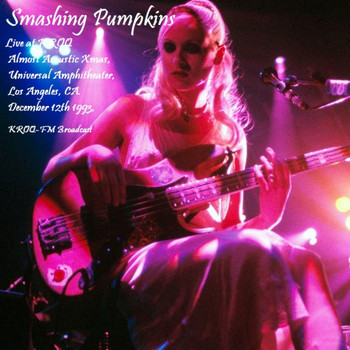 Smashing Pumpkins - Live at KROQ Almost Acoustic Xmas, Universal Amphitheater, Los Angeles, CA. December 12th 1993, KROQ-FM Broadcast (Remastered)