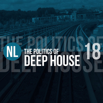 Various Artists - The Politics of Deep House, Vol. 18