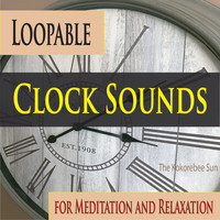 The Kokorebee Sun - Loopable Clock Sounds for Meditation and Relaxation