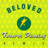 The Beloved - Forever Dancing (Remixes)