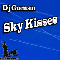 DJ Goman - Sky Kisses