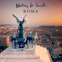 Waiting for Smith / - Roma