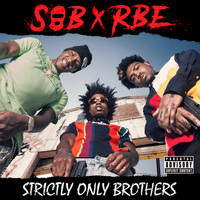 SOB X RBE - Strictly Only Brothers (Explicit)