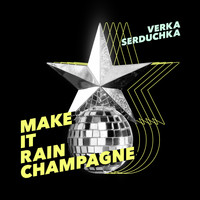 Verka Serduchka - Make It Rain Champagne