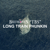 Beethoven tbs - Long Train Phunkin'