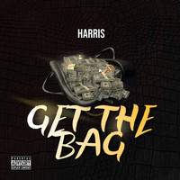 Harris - Get the Bag (Explicit)