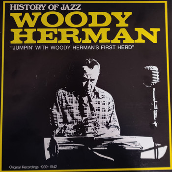Woody Herman - Jumpin' With Woody Herman's First Hero (History of Jazz)