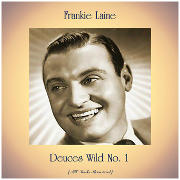 Frankie Laine - Deuces Wild No. 1 (All Tracks Remastered)