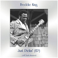 Freddie King - Just Pickin' (EP) (All Tracks Remastered)