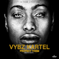 Vybz Kartel - Protect Them (Explicit)