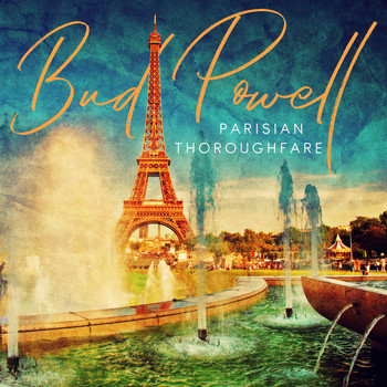 Bud Powell - Parisian Thoroughfare