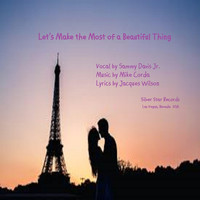Sammy Davis Jr - Let's Make the Most of a Beautiful Thing