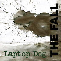 The Fall - Laptop Dog