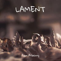 Pam Asberry - Lament