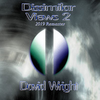David Wright - Dissimilar Views 2 (2019 Remaster)