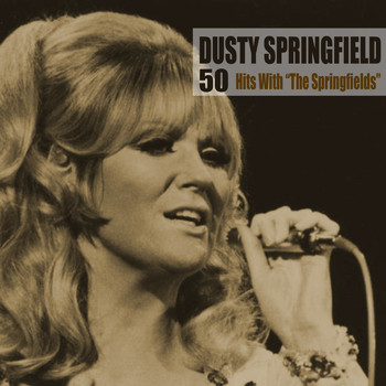 "Dusty Springfield - 50 Hits With ""The Springfields"" (Remastered)"