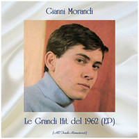 Gianni Morandi - Le Grandi Hit del 1962 (EP) (All Tracks Remastered)