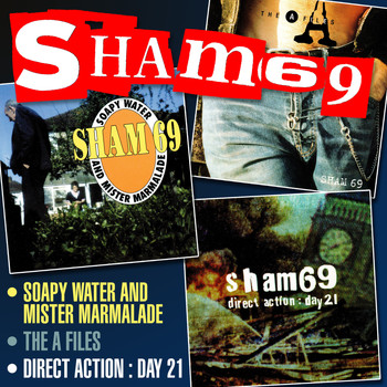 Sham 69 - Soapy Water and Mister Marmalade, The A Files, Direct Action Day 21