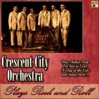 Crescent City Orchestra - Crescent City Orchestra Plays Rock and Roll