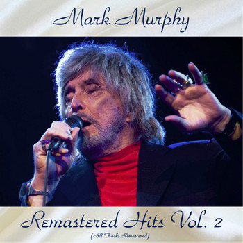 Mark Murphy - Remastered Hits vol. 2 (All Tracks Remastered)