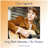 Glen Campbell - Long Black Limousine / No Vacancy (All Tracks Remastered)