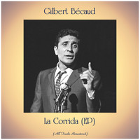 Gilbert Bécaud - La Corrida (EP) (All Tracks Remastered)