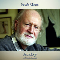 Mose Allison - Anthology (All Tracks Remastered)