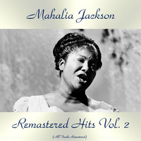 Mahalia Jackson - Remastered Hits Vol. 2 (All Tracks Remastered)