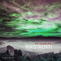 Airstream - The Human Fly (Buddha Gold Dream Mix)