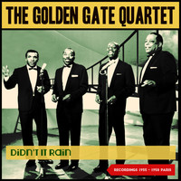 The Golden Gate Quartet - Didn't It Rain (Recordings 1955 - 1959 Paris)